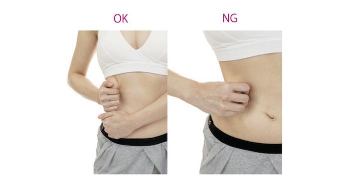腹直筋を中心にお腹スッキリ! 腹筋をしたときにへこむライン(腹直筋)を中心にお腹全体の筋肉のコリをゆるめます。お腹のぽっこりにも効果大。 Step1 腹直筋のラインの肉をつかんで30秒~1分キープ!